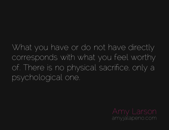 worthy-sacrifice-feel-amyjalapeno