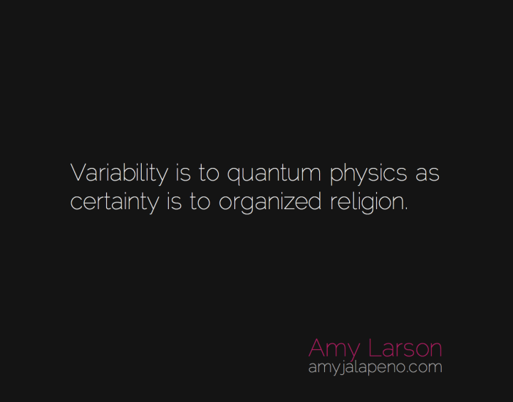 certainty-uncertainty-physics-religion-amyjalapeno