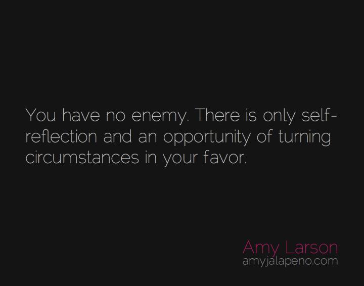 enemy-transformation-victim-opportunity-reflection-amyjalapeno