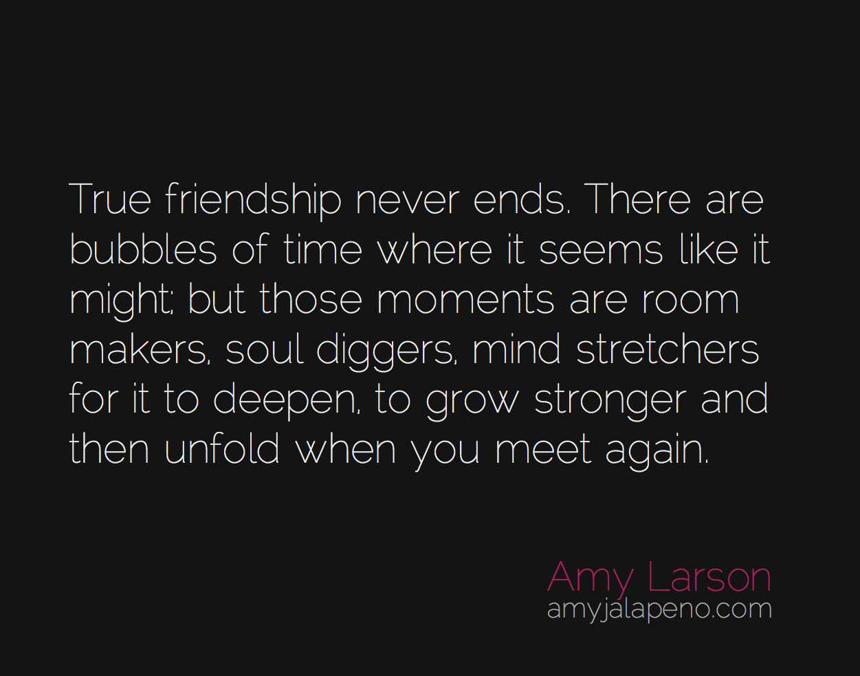 Quotes About True Friendship Do True Friendships Really End Daily Hot Quote  Amyjalapeño