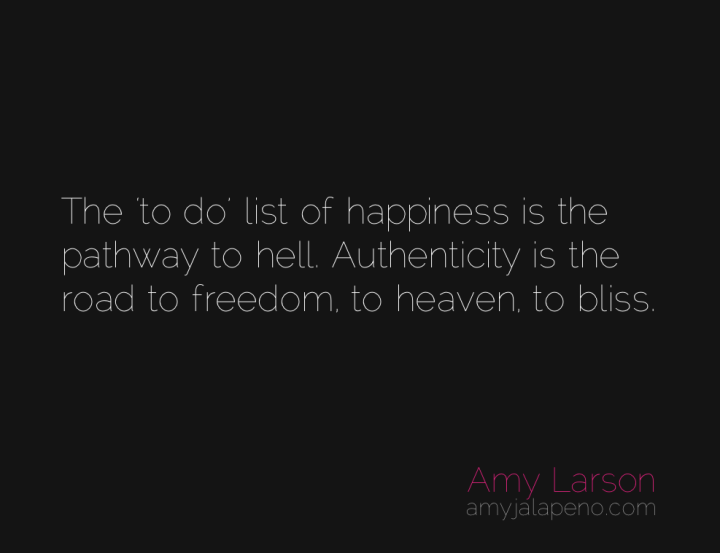 happiness-hell-bliss-heaven-freedom-lists-authenticity-amyjalapeno