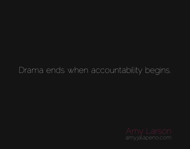 accountability-drama-perspective-change-amyjalapeno