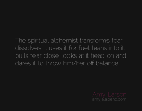achemist-fear-courage-guts-balls-amyjalapeno