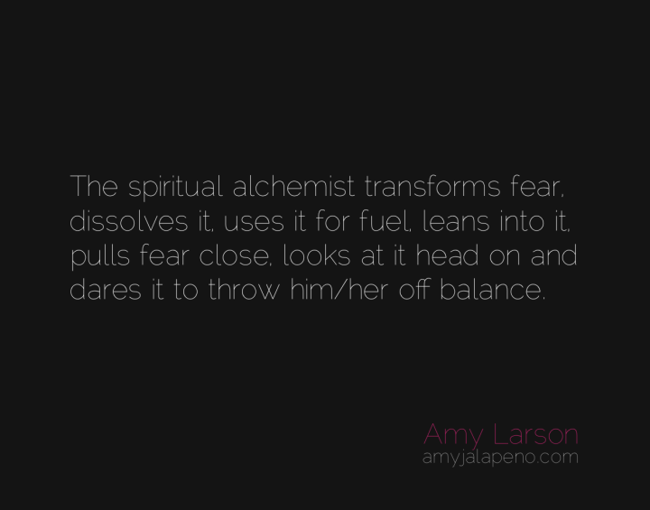 achemist-fear-courage-guts-balls-amyjalapeno