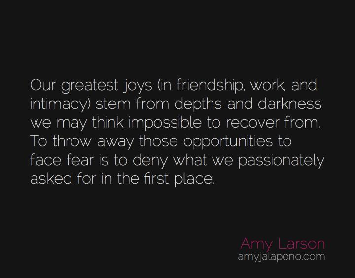 fear-joy-love-relationship-darkness-intimacy-amyjalapeno