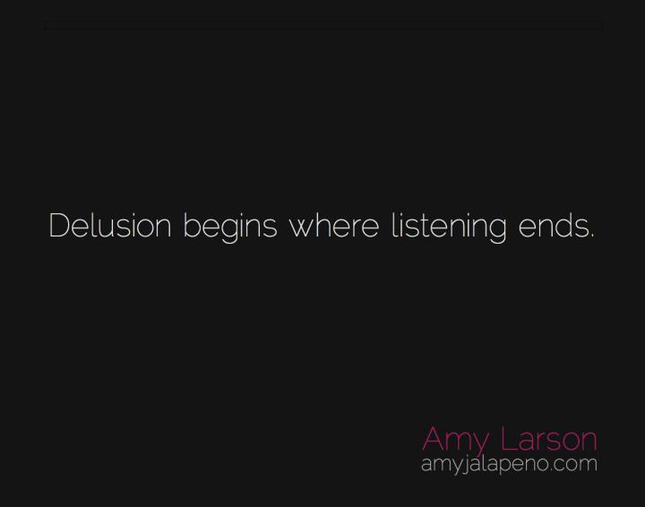 reality-delusion-listening-perception-amyjalapeno