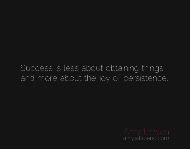 success-persistence-joy-amyjalapeno