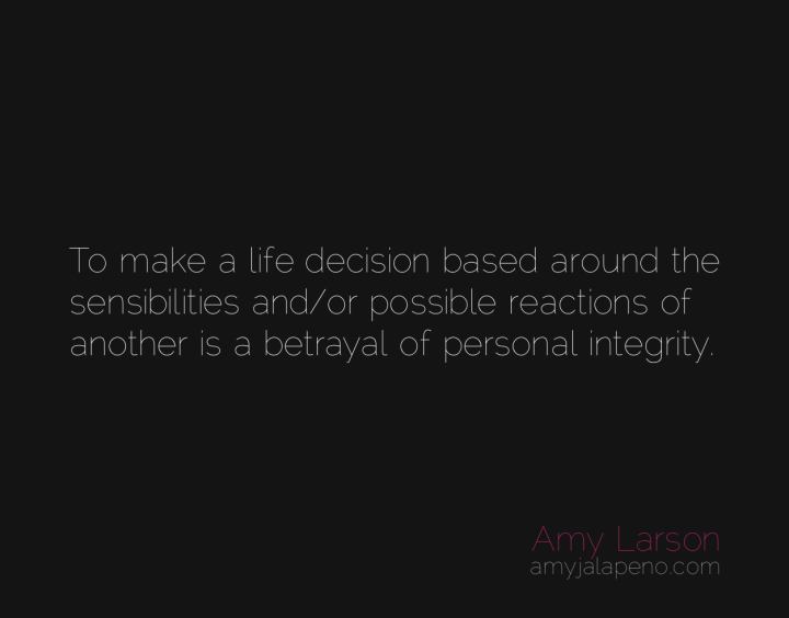 decisions-integrity-relationships-authenticity-amyjalapeno