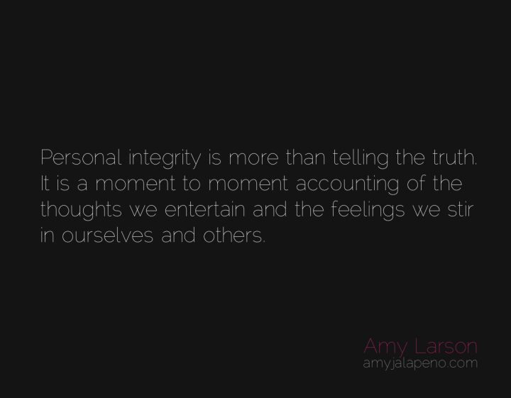 integrity-honesty-truth-thoughts-feelings-accountability-amyjalapeno