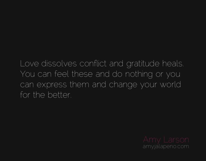 love-gratitude-conflict-healing-change-amyjalapeno