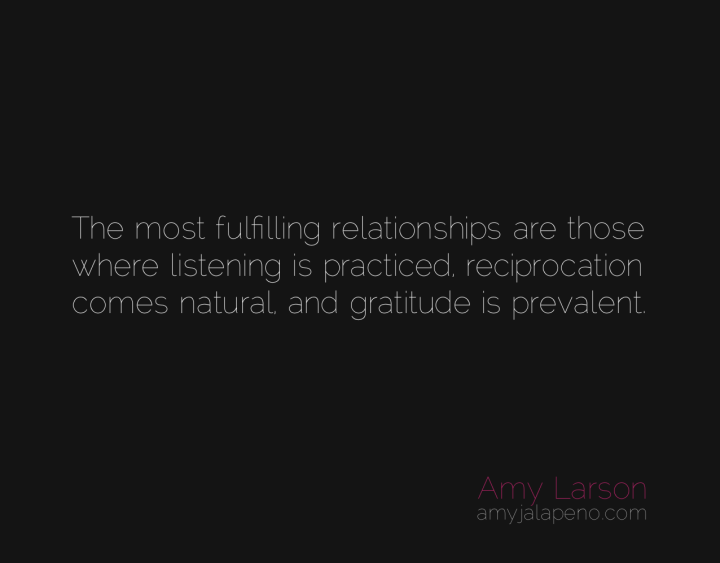relationships-listening-reciprocation-gratitude-amyjalapeno
