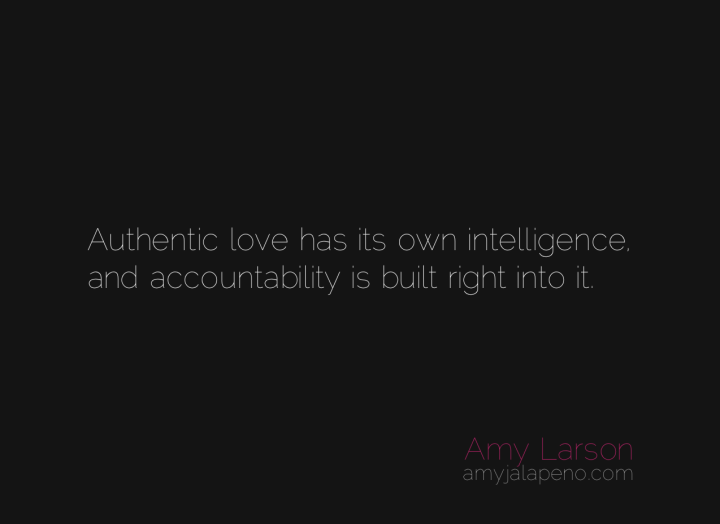 authentic-love-accountability-intelligence-amyjalapeno