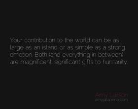 contribution-gift-humanity-purpose-emotion-amyjalapeno