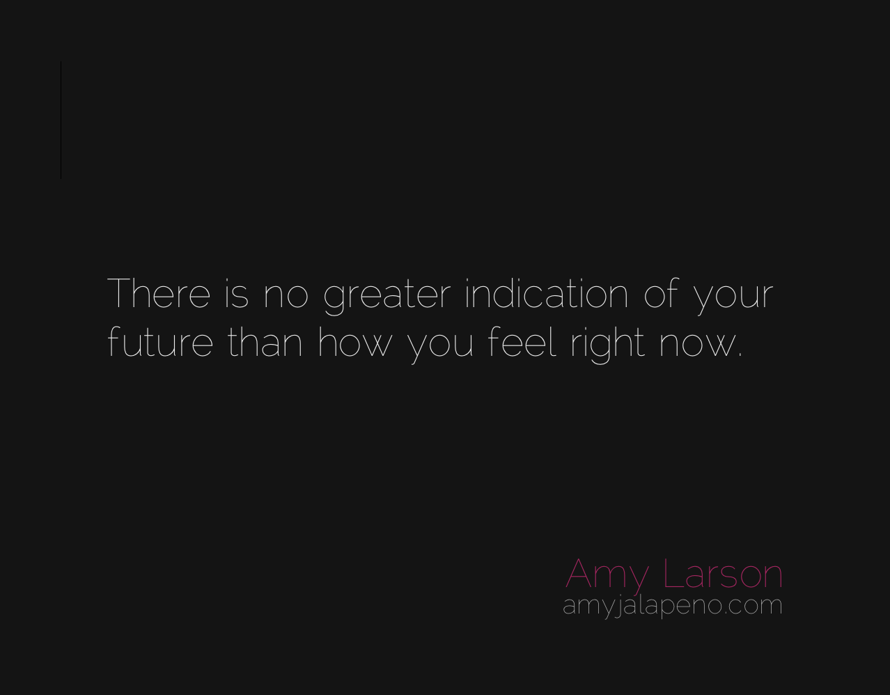 The Future Is Now Quote What Will Your Future Bring Daily Hot Quote  Amyjalapeño