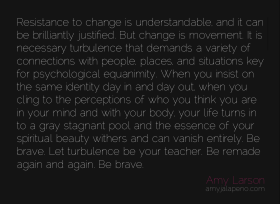 resistance-change-perception-thought-equanimity-connection-brave-courage-spirituality-amyjalapeno