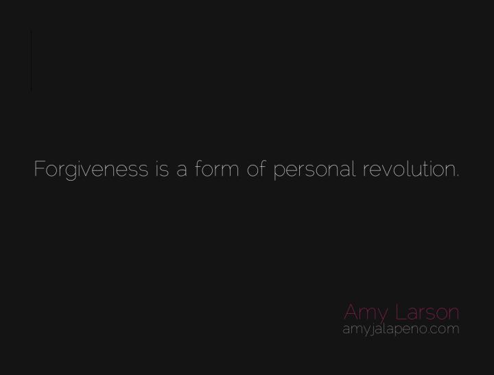 forgiveness-revolution-freedom-absolution-amyjalapeno