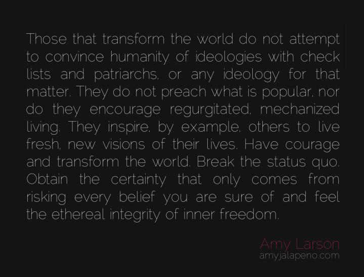 integrity-spirituality-transformation-ideology-paradigm-certainty-uncertainty-freedom-religion-beliefs-amyjalapeno