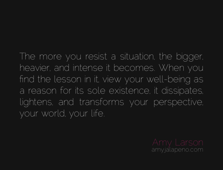 resistance-transformation-metamorphosis-perspective-outlook-beliefs-amyjalapeno-dailyhotquote-amy-larson