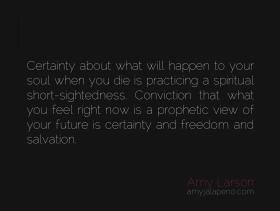 certainty-freedom-spirituality-prophetic-future-salvation-conviction-soul-feeling-emotions-amyjalapeno-dailyhotquote