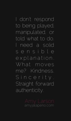 authenticity-sincerity-kindness-relationships-manipulation-amyjalapeno-dailyhotquote