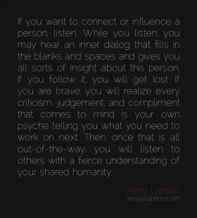 relationships-listen-understanding-humanity-judgement-brave-criticism-compliment-lessons-psyche-amyjalapeno-dailyhotquote