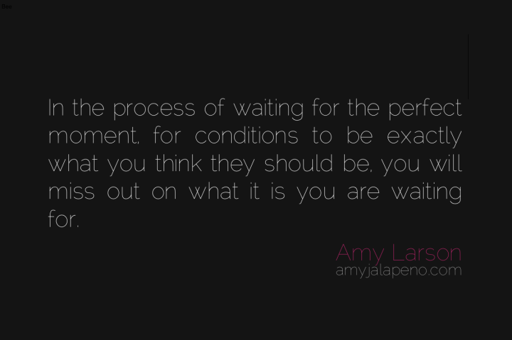 control-conditions-expectations-waiting-trust-courage-opportunity-amyjalapeno-dailyhotquote