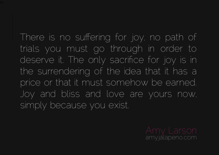 sacrifice-joy-bliss-trials-suffering-deserving-worthy-amyjalapeno-dailyhotquote