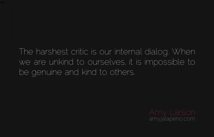judgement-internal-critic-authentic-kindness-genuine -amyjalapeno-dailyhotquote