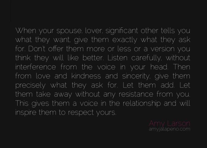 relationships-love-respect-kindness-listen-ask-marriage-authenticity-amyjalapeno-dailyhotquote