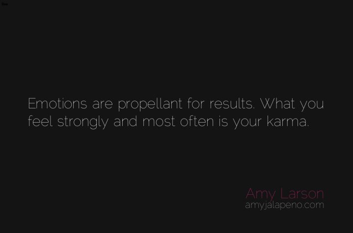 emotion-results-karma-feeling-relationships-amyjalapeno-dailyhotquote