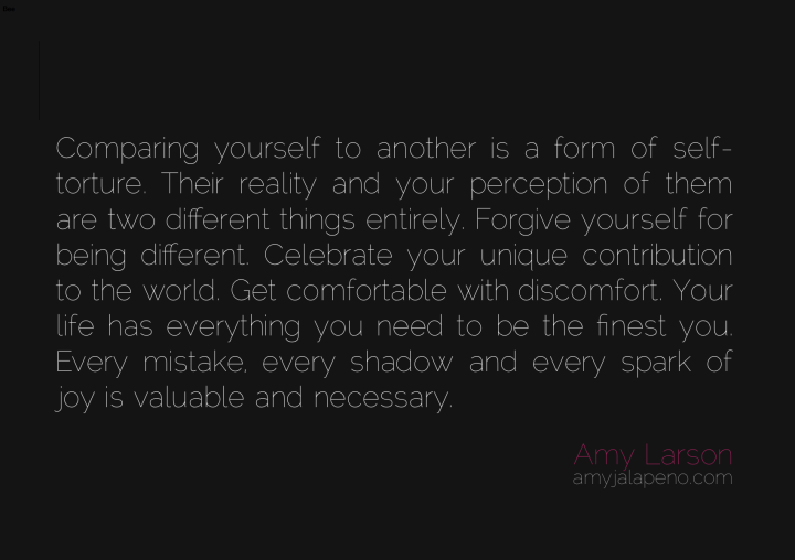 forgiveness-comparing-reality-perception-relationships-joy-acceptance-mistakes-amyjalapeno-dailyhotquote