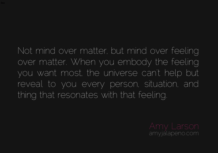 intention-perception-resolution-relationships-focus-feeling-mind-thought-creation-amyjalapeno-dailyhotquote