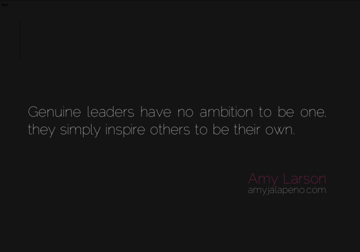 leadership-authenticity-inspire-ambition-inner-self-reliance-leaders-autonomy-amyjalapeno-dailyhotquote
