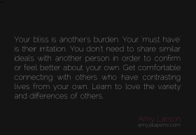 bliss-burden-deal-breaker-irriation-ideals-beliefs-relationships-connection-contrast-differences-variety-amyjalapeno-dailyhotquote