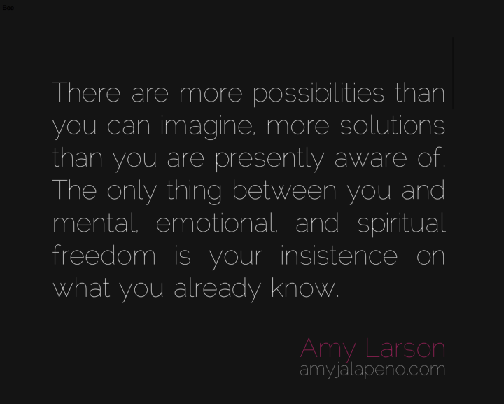 imagination-possibilities-solutions-freedom-change-paradigm-amyjalapeno-dailyhotquote