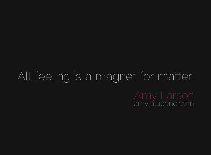 perception-feeling-manifestation-reality-belief-change-attraction-relationships-amyjalapeno-amylarson-dailyhotquote