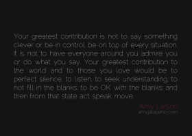 silence-listening-understanding-relationships-ego-control-pride-amyjalapeno-amylarson-dailyhotquote
