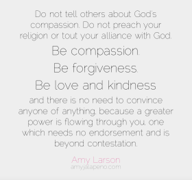 compassion-forgiveness-love-kindness-proof-having-to-be-right-religion-spirituality-relationships-god-divine-power-amyjalapeno-amylarson-dailyhotquote