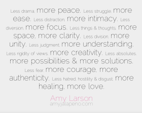 drama-peace-struggle-ease-intimacy-distraction-diversion-focus-thoughts-space-clarity-division-unity-judgment-understanding-creativity-absolutes-possibilities-solutions-fear-courage-authenticity-hate-amylarson-healing-love-amyjalapeno-dailyhotquote