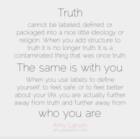 truth-perception-label-ideology-religion-safety-honesty-mental-structures-authenticity-amyjalapeno-dailyhotquote