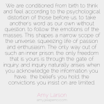 perspective-knowledge-truth-information-inquiry-question-doubt-passion-joy-enthusiasm-belifs-limitation-universe-amyjalapeno-amylarson-dailyhotquote